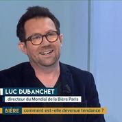 Bière : le Mondial de la Bière, l'éclairage de Luc Dubanchet