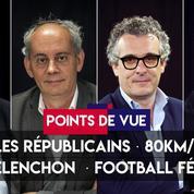 Points de vue du 7 juin : LR, 80km/h, Jean-Luc Mélenchon, coupe du monde féminine