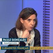 Djihadistes français : que fait la France ? Le décryptage de Paule Gonzalès