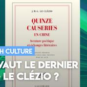 Clash Culture : Fallait-il publier les « quinze causeries en Chine » de J.M.G Le Clézio ?