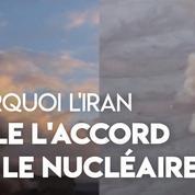 Que se passe-t-il si l'Iran dépasse la limite de l'accord sur le nucléaire ?