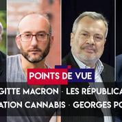 Points de vue du 19 juin : Brigitte Macron, LR, légalisation du cannabis, Georges Pompidou