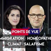 Points de vue du 27 juin : immigration, homéopathie, climat, salafisme