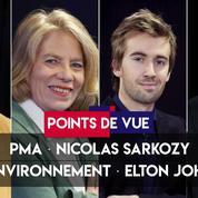 Points de vue du 21 juin : PMA, Nicolas Sarkozy, environnement, Elton John