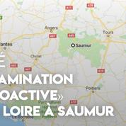 Maine-et-Loire : alerte sur une contamination radioactive de la Loire