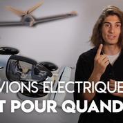 Aviation : volera-t-on un jour en avion tout électrique ?
