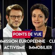 Points de vue du 1er juillet : Commission européenne, climat, activisme, immobilier