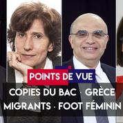 Points de vue du 8 juillet : copies du bac, Grèce, migrants, foot féminin