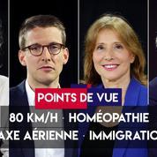 Points de vue du 10 juillet : 80 km/h, homéopathie, taxe aérienne, immigration