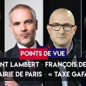 Points de vue du 11 juillet : Vincent Lambert, François de Rugy, mairie de Paris, taxe