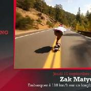 Zap'Sport : Une descente en longboard à 110 km/h