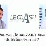 Le Clash culture Figaro-L'Obs : Que vaut le nouveau roman de Jérôme Ferrari ?
