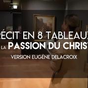 Le récit de la passion du Christ à travers Eugène Delacroix