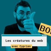 Bonus Créatures du Web avec Cyprien