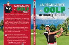 La régularité au golf : est-ce vraiment possible ?