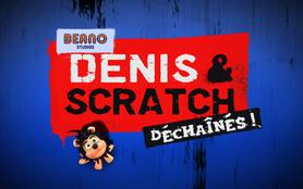 Denis & Scratch déchainés !