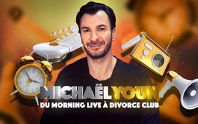 Michaël Youn : du «Morning Live» à «Divorce Club»
