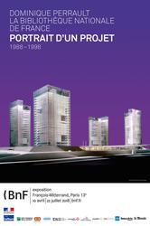 Dominique Perrault : la Bibliothèque nationale de France - Portrait d'un projet 1988-1998