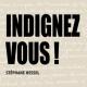 Indignez-vous ! : Stéphane Hessel en citations