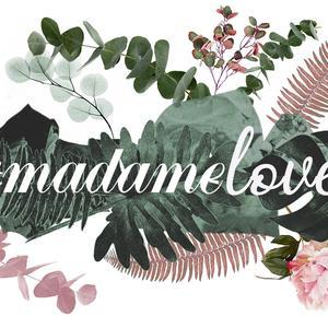 #MadameLove