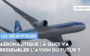 Aéronautique : à quoi va ressembler l'avion du futur ?