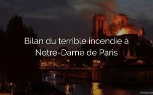 Bilan du terrible incendie à Notre-Dame de Paris