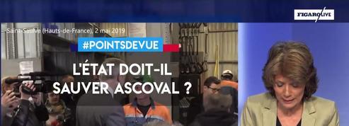 L'État doit-il sauver Ascoval ?