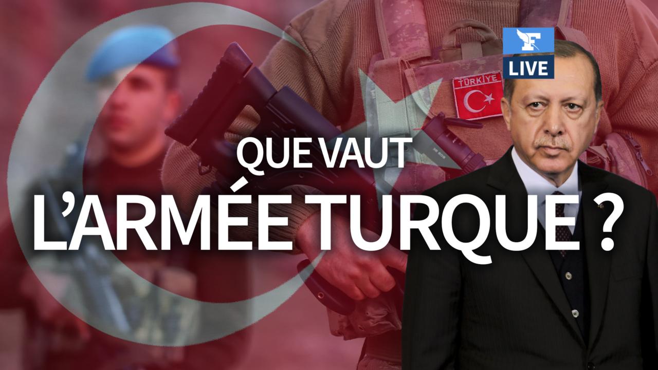 Que vaut l'armée turque?