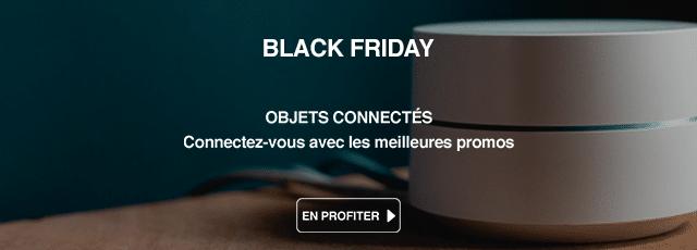 Black Friday 2018 : les offres et promos sur les objets connectés