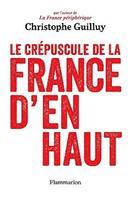<i>Le Crépuscule de la France d'en haut</i>, Flammarion 252p., 16€.