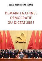 <i>Demain la Chine: démocratie ou dictature?,</i> de Jean-Pierre Cabestan, Gallimard/ Le Débat, 288 p, 22€
