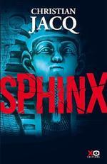 Sphinx (XO éditions, 387 p., 21,90 €), de Christian Jacq.