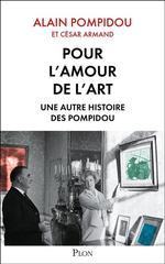 « <i>Pour l'amour de l'art. Une autre histoire des Pompidou</i>», d'Alain Pompidou et César Armand, Plon, 272 p., 19,90€.