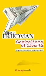 «Milton Friedman, Champs essais, Flammarion, 314p., 9€.