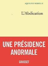 Aquilino Morelle, Grasset, 402p., 22€.
