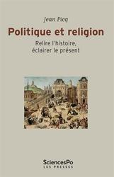 <i>Politique et religion. Relier l'histoire, éclairer le présent.</i> Les Presses de Sciences Po. 224p, 14&#8364;.