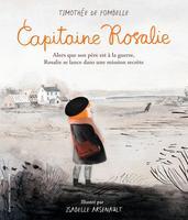 «Capitaine Rosalie», de Timothée de Fombelle et illustré par Isabelle Arsenault, Gallimard jeunesse.