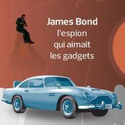 James Bond, l'espion qui aimait les gadgets