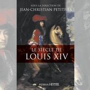 Le siècle de Louis XIV : les rayons et les ombres