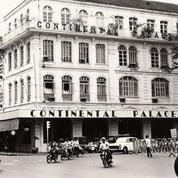 À Saïgon, les belles heures de l'hôtel Continental