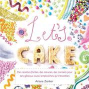 Let's Cake : la pâtisserie anglo-saxonne pour les nuls