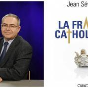 La France catholique de Jean Sévillia vu du Québec