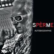 Spèrme ... La première autobiographie de Michel Polnareff