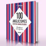Ces dix anglicismes qu'il faudrait éradiquer du français