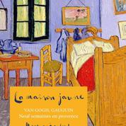 La Maison jaune :quand Van Gogh et Gauguin jouaient les Arlésiens