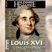Louis XVI, l'incompris