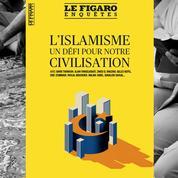 «L'islamisme, un défi pour notre civilisation », en kiosque le 7 janvier