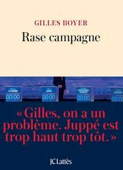 <i>Rase campagne, de Gilles Boyer</i>, JCLattès, 270p., 18&#8364; (en librairie le <b>22février</b>).