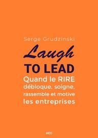 Laugh to lead de Serge Grudzinski