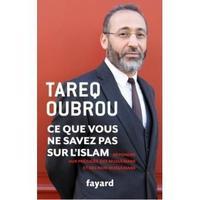 <i>Ce que vous ne savez pas sur l'islam</i>, de Tareq Oubrou, éd. Fayard, 234 p., 16€.